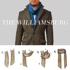 The Williamsburg (aka The Wrap Around)    This one can be found in style blogs, magazines, movies and your local hipster hangout. Wear it loose and wear it with a DIY homemade knit scarf. Enjoy it with an organic soy latte.    Step 1 Fold the scarf in half lengthwise (or leave it loose) and let it hang around your neck equally on each side.    Step 2 Bring one side (A) towards the other side (B).    Step 3 Let A pass from under B.    Step 4 Adjust both ends to desired length.