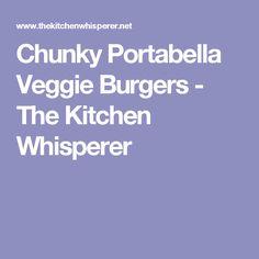 Chunky Portabella Veggie Burgers - The Kitchen Whisperer