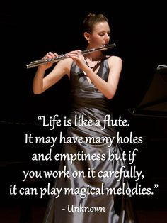 Life is like a flute or an oboe