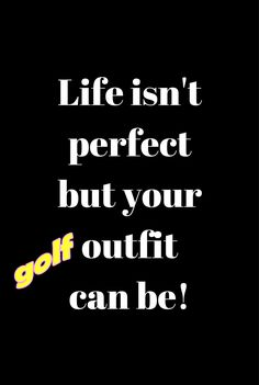 Life isn't perfect but your golf outfits can be! Visit lorisgolfshoppe.com to see stylish golf outfits!