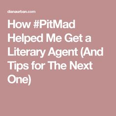 How #PitMad Helped Me Get a Literary Agent (And Tips for The Next One)