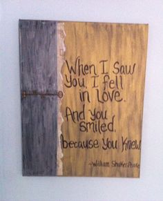 Shakespeare quote rustic home decor. Maybe a little different colors but love the quote for the kids room
