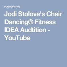 Jodi Stolove's Chair Dancing® Fitness IDEA Audtition - YouTube
