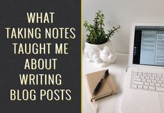 What Taking Notes Taught Me About Writing