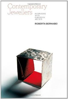 Contemporary Jewellers: Interviews with European Artists by Roberta Bernabei, http://www.amazon.co.uk/dp/184520770X/ref=cm_sw_r_pi_dp_d9h1rb0KFEDSG