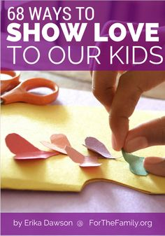 We've arrived at the season of Love- Valentine's Day is upon us! For all the ways we care for our children each day, do we show them, without a doubt that we love them, delight in them, enjoy them? These ideas to demonstrate love to your child's heart are sure to inspire you to do just that!