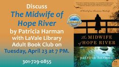 LaVale Library Book Discussion:  The Midwife of Hope River by Patricia Harman on Tuesday, April 23 at 7pm