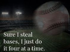 Sure I steal bases, I just do it four at a time. Rangers Baseball, Red Sox Baseball, Better Baseball, Cardinals Baseball, St Louis Cardinals, Baseball Sister, Baseball Memes, Sports Memes, Baseball Sayings