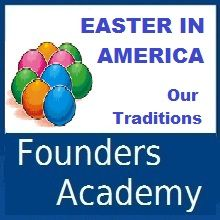 Date: Thursday, April 17th, 2014 Time:  11:00am – Noon Pacific Time | 1:00-2:00 pm Central Time Ages: Family Event Cost: $9 Discover Easter Traditions from all over America with this Founders Academy online class. How does your family celebrate Easter? What are your traditions? Do you ever wonder how the President and the First Family celebrate Easter while living in the White House? Join me in my online classroom to discover just how Easter is celebrated all over America.
