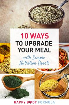 10 Clever Ways To Upgrade Your Meal with Simple Nutrition Boosts - eat smarter and better, not less!!! Via https://happybodyformula.com/10-ways-to-upgrade-your-meal-with-nutrition-boosts/ - healthy foods and superfoods for optimal wellbeing