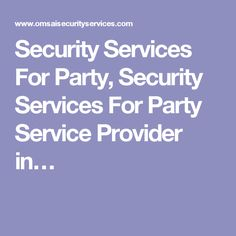 Security Services For Party, Security Services For Party Service Provider in…