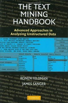 [45] The Text Mining Handbook: Advanced Approaches in Analyzing Unstructured Data by Ronen Feldman, http://www.amazon.co.uk/dp/0521836573/ref=cm_sw_r_pi_dp_A3Ydtb09VRMPZ