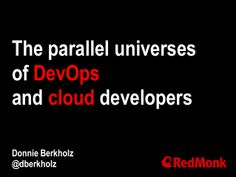 The parallel universes of DevOps and cloud developers