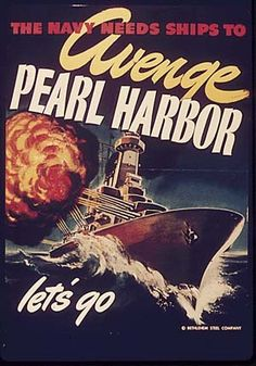 "Half-tone image of a photograph, WWII Recruiting Poster. ""The Navy Needs Ships To Avenge Pearl Harbor / Let's Go."" Poster by Bethlehem Steel Company. Note, left side of poster is cut off. Remember Pearl Harbor, Pinup, Ww2 Propaganda Posters, Pearl Harbor Attack, Poster Ads, Movie Posters, Military Art, Military History, Illustrations"