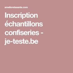 Inscription échantillons confiseries - je-teste.be
