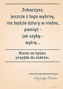 Niechaj no tylko przyjdę do siebie. Real Quotes, Quotes To Live By, Motto, Adorable Quotes, More Words, Speak The Truth, Powerful Words, Poetry Quotes, In My Feelings