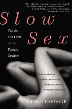 Slow Sex: The Art and Craft of the Female Orgasm by Nicole Daedone, http://www.amazon.com/dp/0446567183/ref=cm_sw_r_pi_dp_Lwa-rb18XVXTB