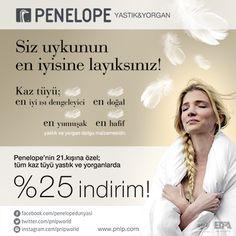 Buyaka Penelope'nin 21. kışına özel tüm kaz tüyü yastık ve yorganlarda %25 indirim sizleri bekliyor.