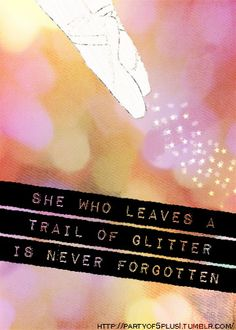 Note to self.....Leave a trail of glitter!!