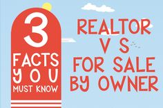 realtors vs for sale by owner. which is better