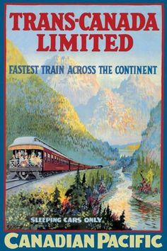 Trans-Canada Limited - Fastest Train Across the Continent ~ Fine-Art Print - Vintage Canadian Travel Art Prints and Posters - Vintage Travel Pictures Canadian Pacific Railway, Canadian Travel, Train Posters, Railway Posters, Travel Ads, Train Travel, Train Art, Kunst Poster, Poster Ads