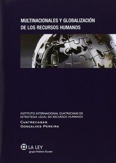 Multinacionales y globalización de los recursos humanos / director, Salvador del Rey Guanter ; coordinador Fernando Moreno Piñero