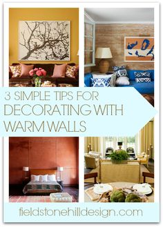 3 Simple Tips for Decorating with Warm Walls! With all the white wall and crisp room trends, it is hard to find ideas for rooms filled with warmth. Enjoy these tips and inspiration via interior designer @fieldstonehill ! #warmwalls #interiordesigntips #interiordesignideas #decoratingtips #decoratingideas #decorating #yellow #designer http://www.fieldstonehilldesign.com/2014/12/decorating-with-warm-walls.html