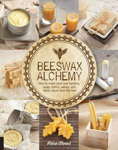 I wrote a book! Beeswax Alchemy - How to Make Your Own Soap, Candles, Balms, Creams, and Salves from the Hive This is a DIY recipe book of everything Beeswax. From candles to body care product to art related projects. I cover it all. The book will be av Beeswax Candles, Diy Candles, Homemade Candles, Homemade Baileys, Candle Wicks, Taper Candles, Scented Candles, Homemade Home Decor, Homemade Furniture