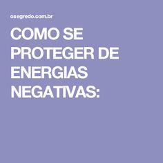 COMO SE PROTEGER DE ENERGIAS NEGATIVAS: