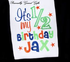It's My 1/2 Half 6 month Milestone Birthday for Boys or Girls Custom Embroidered Personalized Shirt or Bodysuit: You pick the Colors by PersonallyGraced, $25.00