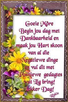 Lekker Dag, Goeie More, Eczema Remedies, Morning Greeting, Afrikaans, Good Morning, Prayers, Quotes, Baby