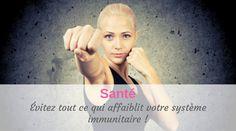Santé: Évitez d'affaiblir votre système immunitaire !