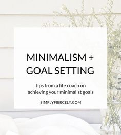 One question I often hear from people interested in minimalism and simplifying their lives is,Where do I start?If you can relate, then this post if for you! Life coach Kristen Elyse shares her step by step goal setting process and I chime in with refl