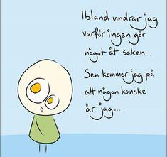 Herregud - Ibland undrar jag..... Funny Qoutes, Pump It Up, More Words, Feel Good, Texts, Poems, Stress, Wisdom, Thoughts