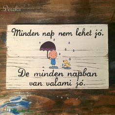 Minden napban van valami jó (Deszka) - Meska.hu School Counseling, Pictures To Draw, Diy Gifts, Motivational Quotes, Van, Classroom, Thoughts, Humor, Feelings