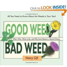 Good Weed Bad Weed: Who's Who, What to Do, and Why Some Deserve a Second Chance (All You Need to Know About the Weeds in Your Yard): Nancy Gift. Lawn Care Tips, Living Off The Land, County Library, Garden Landscape Design, Book Gifts, Nonfiction Books, Amazing Gardens, Reading Online, Need To Know