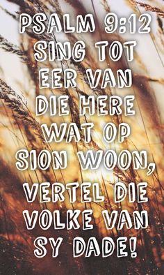 #Afrikaans #Psalms #God #Godsdiens #Quotes #AfrikaansQuotes Afrikaans Quotes, Singing, God, Dios, The Lord