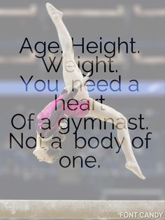 Yeah I'm tall but I am a gymnast because I love gymnastics. I don't need to be short to do it