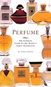 Perfume: The Ultimate Guide to the Worlds Finest Fragrances: