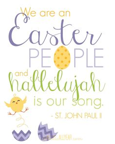 Catholic All Year: We Are an Easter People -St. John Paul II (version I on white)