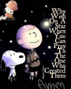 Why wish on a star when you can pray to the one who created them.