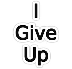 """""""I Give Up by Chillee Wilson"""" Stickers by ChilleeWilson 