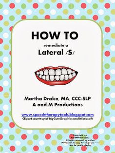 Remediation of a lateral /s/ takes patience and a step-by-step approach.  I have had success using the ideas of Pamela Marshalla. This...