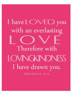 """Today I am sharing with you a printable Scripture Art or Verse Art. I love the verse in Jeremiah that says, """"I have loved you with an everl. Printable Bible Verses, Scripture Verses, Bible Scriptures, Bible Quotes, Biblical Quotes, Spiritual Quotes, Free Printable, Easter Quotes, Places"""
