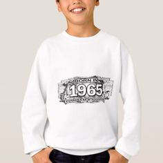 Born in 1965 limited edition sweatshirt - occasion gifts gift idea diy