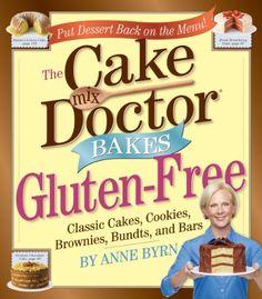 Bestseller Books Online The Cake Mix Doctor Bakes Gluten-Free Anne Byrn $9.35  - http://www.ebooknetworking.net/books_detail-0761160981.html