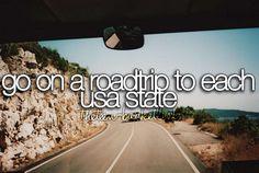 Go on a roadtrip to each USA state.