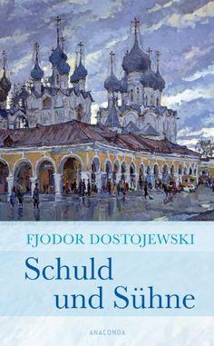 Fjodor Dostojewski, Schuld und Sühne |