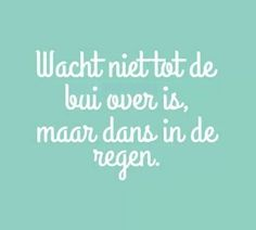 Dans in de bui Words Quotes, Wise Words, Life Quotes, Sayings, Positive Vibes, Positive Quotes, Dutch Words, Dutch Quotes, Creativity Quotes