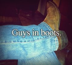 Gotta be a man who wears cowboy boots more than once a year!